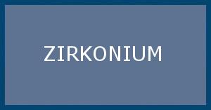 Zirkonium Lagerprogramm